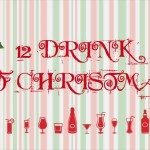 12 Drinks of Christmas Holiday Cocktail Guide