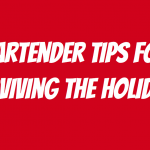 Bartenders Tips for Surviving the Holidays